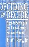 Deciding to Decide, H. W. Perry, 067419442X