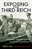 img - for Exposing the Third Reich: Colonel Truman Smith in Hitler's Germany (American Warrior Series) book / textbook / text book