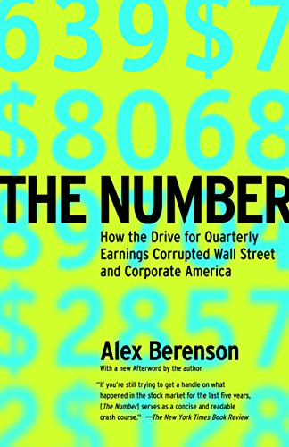 The Number: How the Drive for Quarterly Earnings Corrupted Wall Street and Corporate America cover