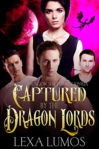 Captured by the Dragon Lords: A Paranormal SciFi Reverse Harem Romance (Dragon Shifters of Kiyria Book 2)