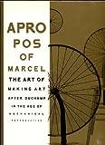 Apropos of Marcel, Francis M. Naumann, 0967481902
