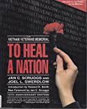 To Heal a Nation: The Vietnam Veterans Memorial/10th Anniversary Edition