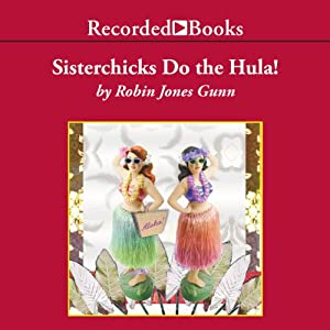 Sisterchicks Do The Hula Audiobook