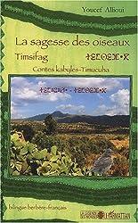 La sagesse des oiseaux Timsifag : Contes kabyles-Timucuha, édition bilingue français-berbère