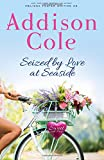 Seized by Love at Seaside (Sweet with Heat: Seaside Summers) (Volume 7)