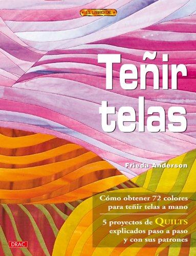 Tenir telas / Dyed fabrics (Spanish Edition)