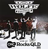 Wolfe Brothers: Live at Cmc Rocks Qld 2015 by WOLFE BROTHERS (2015-09-25)