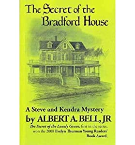 [ Secret of the Bradford House (Steve and Kendra Mysteries #2) ] By Bell, Albert A, Jr. ( Author ) [ 2010 ) [ Paperback ]