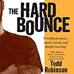 The Hard Bounce   Todd Robinson