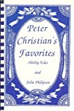 Peter Christian's Favorites, Shirley Edes and Julia Philipson, 0892723076