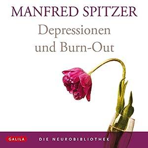 Depressionen und Burn-Out (Die Neurobibliothek) Hörbuch