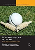 img - for The Changing Face of Cricket: From Imperial to Global Game book / textbook / text book