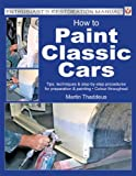 How to Paint Classic Cars, Martin Thaddeus, 1903706637