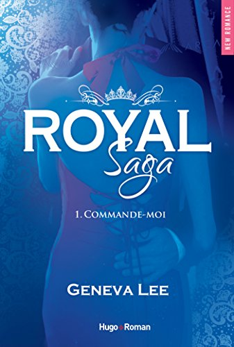 Royal Saga - tome 1 Commande-moi (NEW ROMANCE) (French Edition)