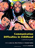Communication Difficulties in Childhood: A Practical Guide