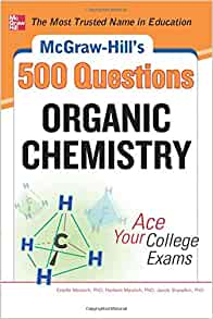 Mcgraw hills 500 organic chemistry questions ace your college mcgraw hills 500 organic chemistry questions ace your college exams 3 reading tests 3 writing tests 3 mathematics tests mcgraw hills 500 fandeluxe Choice Image