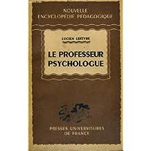 Le professeur psychologue - nouvelle encyclopedie pedagogique