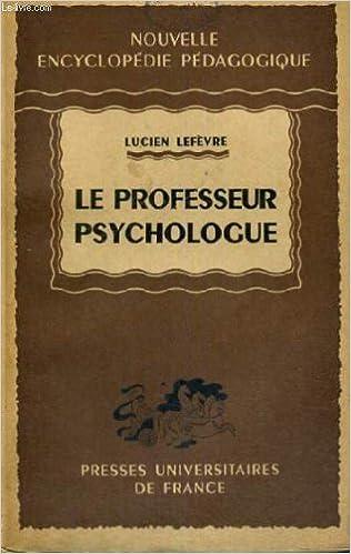 Livre Le professeur psychologue - nouvelle encyclopedie pedagogique pdf, epub