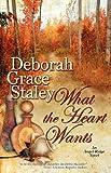 What the Heart Wants, Deborah Grace Staley, 1935661973