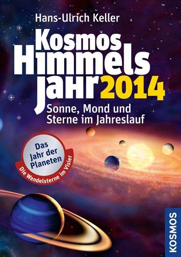 Kosmos Himmelsjahr 2014: Sonne, Mond und Sterne im Jahreslauf