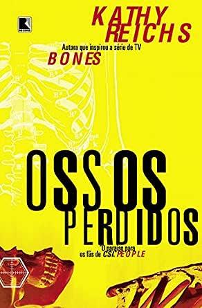Ossos perdidos eBook: Reichs, Kathy: Amazon.com.br: Loja Kindle