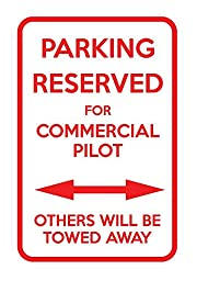 Parking Reserved For Commercial Pilot Others Towed 12X18 Aluminum Metal Sign