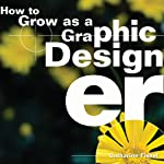 How to Grow as a Graphic Designer | Catharine Fishel