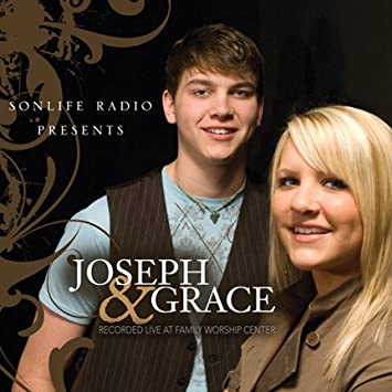 Joseph & Grace: Recorded Live At Family Worship Center (Jimmy Swaggart)