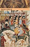 Daily Life in the Medieval Islamic World, James E. Lindsay, 0313322708