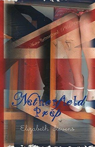 Netherfield Prep: A Modern Reimagining of Jane Austen's 'Pride and Prejudice' (Austen Reimagined: P&P) (Volume 1)
