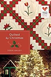 Quilted by Christmas (Quilts of Love Series)