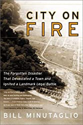 City on Fire: The Forgotten Disaster That Devastated a Town and Ignited a Landmark Legal Battle