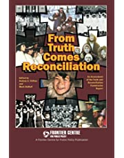 From Truth Comes Reconciliation: Assessing the Truth and Reconciliation Commission Report