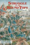 Struggle for the Round Tops: Law's Alabama Brigade at the Battle of Gettysburg, July 2-3, 1863