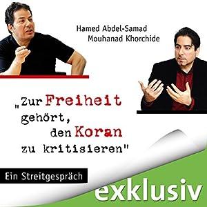 Zur Freiheit gehört, den Koran zu kritisieren Hörbuch
