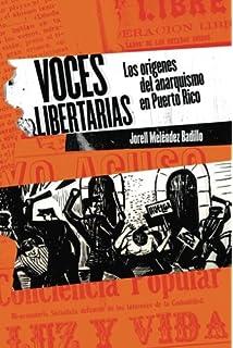 Voces libertarias: Los orígenes del anarquismo en Puerto Rico (Spanish Edition)