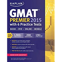 Kaplan GMAT Premier 2015 with 6 Practice Tests: Book + DVD + Online + Mobile