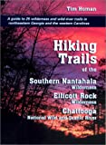 Hiking Trails of the Southern Nantahala Wilderness, the Ellicott Rock Wilderness, and the Chattooga National Wild and Scenic River, Tim Homan, 1561452602