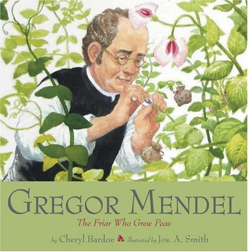 Download Gregor Mendel: The Friar Who Grew Peas pdf