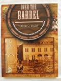 Over the Barrel, Timothy J. Holian, 0970390602