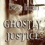 Ghostly Justice | Bev Irwin