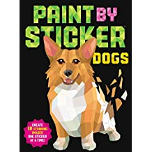 Paint by Sticker: Dogs: Create 12 Stunning Images One Sticker at a Time!