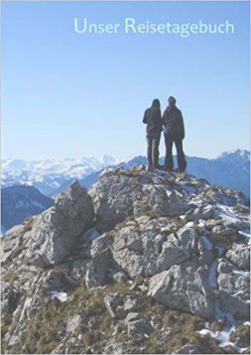 Unser Reisetagebuch - Berge: DIN A5, Platz für 30 Reisetage und weitere Notizen