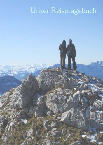 Download Unser Reisetagebuch - Berge: DIN A5, Platz für 30 Reisetage und weitere Notizen (German Edition) ebook