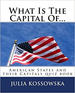What Is The Capital Of   : American States and their Capitals quiz