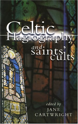 Celtic Hagiography and Saints' Cults by University of Wales Press