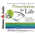 Prescription for Life: Three Simple Strategies to Live Younger Longer Audiobook by Richard Furman Narrated by Sean Runnette