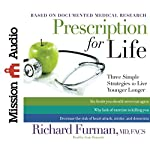Prescription for Life: Three Simple Strategies to Live Younger Longer | Richard Furman