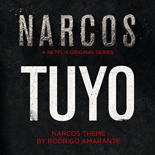 Tuyo  Narcos Theme   A Netflix Original Series Soundtrack