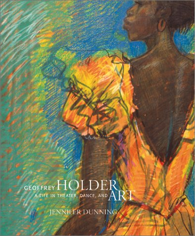Geoffrey Holder: A Life in Theater, Dance and Art (Geoffrey Holder)